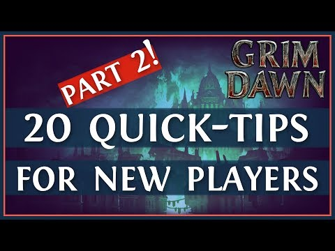 Grim Dawn Beginner Guide: 20 Tips For New Players - Part 2/2 (2019)