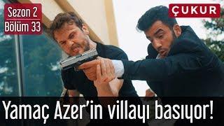 Çukur 2.Sezon 33.Bölüm   Yamaç Azer'in Villayı Basıyor #HeyecanıYok