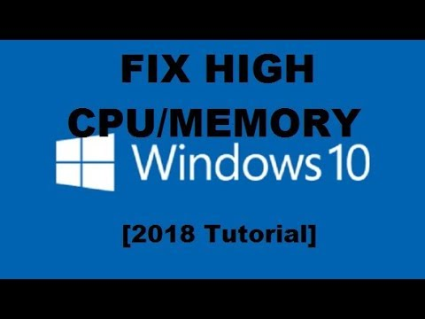Download How to Fix High 100% CPU RAM Disk Usage in Windows 10 [2018 Tutorial] HD Mp4 3GP Video and MP3
