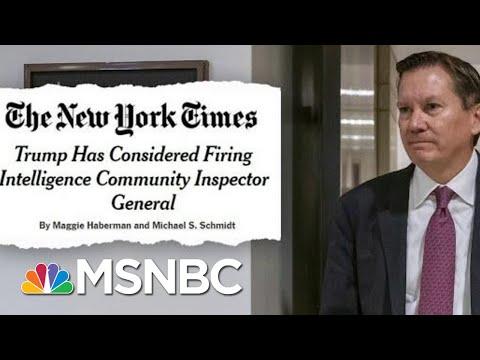 Trump Considered Firing The Inspector General Who Deemed Whistleblower Complaint   Deadline   MSNBC
