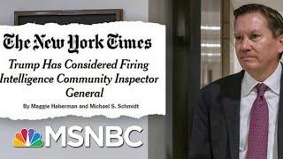 Trump Considered Firing The Inspector General Who Deemed Whistleblower Complaint | Deadline | MSNBC