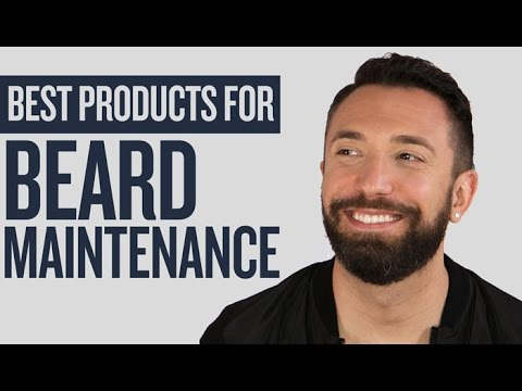 Beard Maintenance: The Best Products for a Healthy Beard