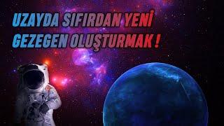 Uzayda Yeni Bir Gezegen Oluşturmak Mümkün mü?