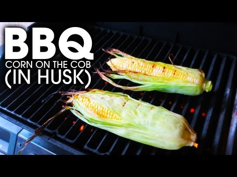 BBQ Corn on the Cob in Husk - Simple and Easy!