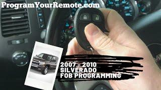 How To Program A Chevrolet Silverado Remote Key Fob 2007 - 2010