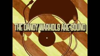 The Dandy Warhols- I Am Over It (Dandy Warhols Are Sound version)