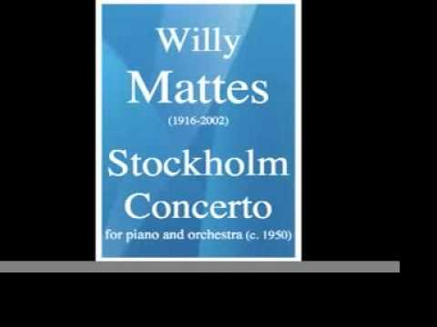 Willy Mattes (= Charles Wildman) : Stockholm Concerto, for piano and orchestra (1957)