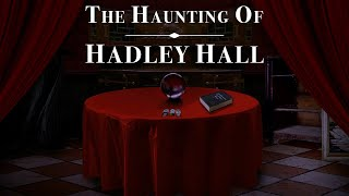 Paranormal Escape Room - The Haunting Of Hadley Hall