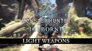 [Monster Hunter World: Iceborne] - Armes Légères - PS4, XBOX ONE, PC