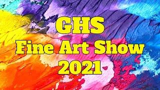 GHS Fine Art Show 2021