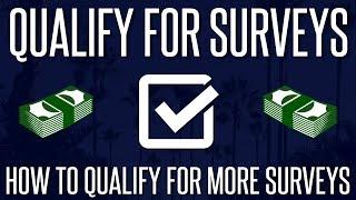 QUALIFY FOR MORE SURVEYS - Tips on How to Qualify For More Surveys