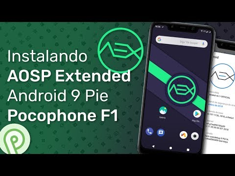 Pie) Official Aosp Extended (AEX) for Poco F1, Twrp, Root