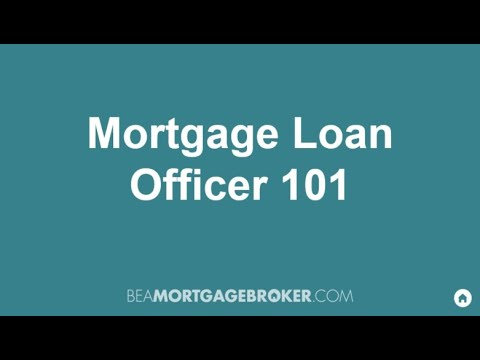 Mortgage Loan Officer 101