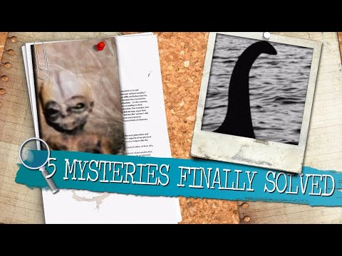 5 Inexplicable Mysteries That Were FINALLY Solved