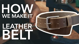 Making A Leather Belt In Our Workshop