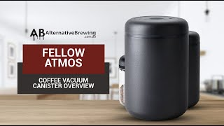 Fellow Atmos Coffee Vacuum Canister Overview