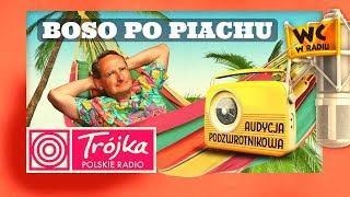 BOSO PO PIACHU -Cejrowski- Audycja Podzwrotnikowa 2019/08/24 Program III Polskiego Radia