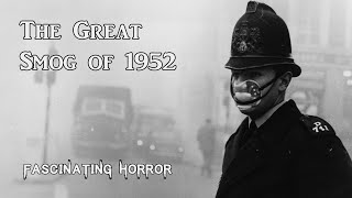 The Great Smog of 1952   A Short Documentary   Fascinating Horror