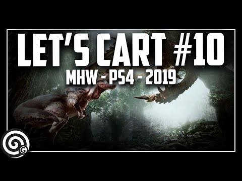Xenojiiva is a big baby - Let's Cart #10 | Monster Hunter World - PS4