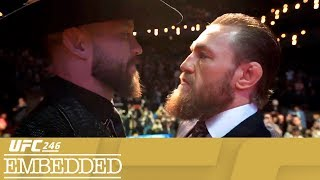 "On Episode 4 of UFC 246 Embedded, headliner Conor McGregor takes questions and photos. Bantamweight Raquel Pennington sweats out the effects of a long flight while opponent Holly Holm clocks familiar names on the Ultimate Fighter jersey wall. Fans pack the Palms for a press conference between McGregor and the fittingly-dressed Donald ""Cowboy"" Cerrone, with football star Chad Ochocinco in attendance. UFC 246 Embedded is an all-access, behind-the-scenes video blog leading up to the return of Conor McGregor on Saturday, January 18th. Order the Pay-Per-View at ESPNPlus.com/PPV   Connect with UFC Online and on Social Website: http://www.ufc.com Follow UFC Twitter: http://www.twitter.com/ufc Facebook: http://www.facebook.com/ufc Instagram: http://www.instagram.com/ufc Snapchat: UFC Periscope: http://Periscope.tv/ufc Twitch: https://www.twitch.tv/ufc    Follow  ""The Notorious"" Conor McGregor Twitter: http://www.twitter.com/TheNotoriousMMA Facebook: https://www.facebook.com/thenotoriousmma Instagram: http://www.instagram.com/TheNotoriousMMA    Follow Donald ""Cowboy"" Cerrone Twitter: https://twitter.com/Cowboycerrone Instagram: http://instagram.com/cowboycerrone Facebook: https://www.facebook.com/DonaldCowboyCerrone    Follow Holly ""The Preacher's Daughter"" Holm Twitter https://twitter.com/HollyHolm Facebook https://www.facebook.com/HollyHolmUFCBantamweightChampion/?fref=ts Instagram https://www.instagram.com/hollyholm/?hl=en    Follow Raquel ""Rocky"" Pennington Twitter https://twitter.com/RockyPMMA Instagram https://www.instagram.com/raquel_pennington Facebook https://www.facebook.com/Raquel-Rocky-Pennington-189720294409605    Follow Anthony ""Showtime"" Pettis Twitter https://twitter.com/Showtimepettis Facebook https://www.facebook.com/AnthonyShowtimePettis/?fref=ts Instagram https://www.instagram.com/showtimepettis/?hl=en   Follow Diego Ferreira Twitter https://twitter.com/DiegoUFCTX Facebook https://www.facebook.com/diegoufctx/ Instagram https://www.instagram.com/diegoufctx/    About UFC® UFC® is the world's premier mixed martial arts organization (MMA), with more than 318 million fans and 80 million social media followers. The organization produces more than 40 live events annually in some of the most prestigious arenas around the world, while broadcasting to nearly one billion TV households across more than 170 countries. UFC's athlete roster features the world's best MMA athletes representing more than 65 countries. The organization's digital offerings include UFC FIGHT PASS®, one of the world's leading streaming services for combat sports. UFC was acquired in 2016 by global entertainment, sports and content company Endeavor, along with strategic investors Silver Lake Partners and KKR. UFC is headquartered in Las Vegas, Nevada. For more information, visit UFC.com and follow UFC at Facebook.com/UFC, Twitter, Snapchat and Instagram: @UFC."