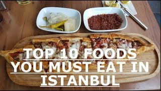 TOP 10 FOODS YOU MUST EAT IN ISTANBUL | ISTANBUL TRAVEL GUIDE FOR FOOD