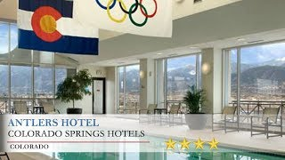 Antlers Hotel - Colorado Springs Hotels, Colorado
