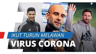 Messi, Ronaldo dan Pep Guardiola Sumbang Puluhan Miliar untuk Melawan Virus Corona