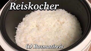 [Reiskocher Anleitung] Basmatireis mit dem Reiskocher kochen