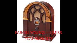 FARON YOUNG   I MISS YOU ALREADY