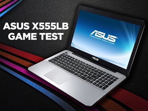 Asus X555LB laptop - game test