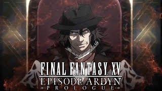 FINAL FANTASY XV - EPISODE ARDYN PROLOGUE Teaser Trailer @ 1080p HD ✔