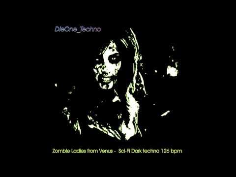 DieOne Techno - Zombie Ladies From Venus (Sci-  Fi Dark Techno)