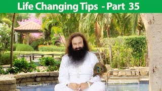 Life Changing Tips Part 35 | Saint Dr MSG Insan