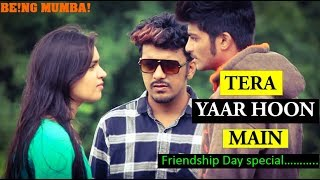 Tera Yaar Hoon Main Cover Unplugged  Arijit Singh || Friendship Day Special 2018 ||