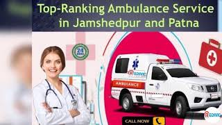 Now Get Top-Class Emergency Ambulance Service in Jamshedpur by Medivic