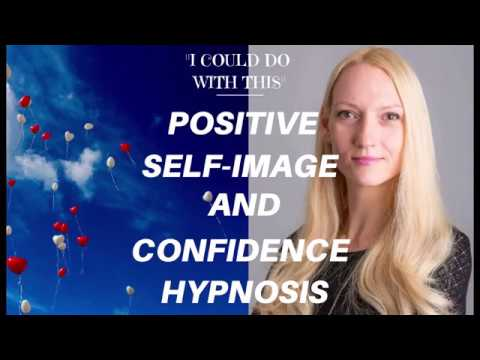 HYPNOSIS FOR POSITIVE SELF-IMAGE – Guided Hypnotic Rest to Increase Your Confidence