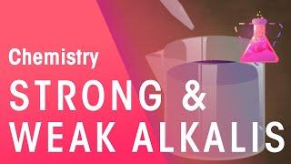 Strong and Weak Alkali's   Acids, Bases & Alkali's   Chemistry   FuseSchool