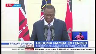 President Uhuru Kenyatta has extends Huduma Namba registration deadline