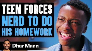 Student Forces Nerd To Do His School Work   Dhar Mann