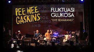 PEE WEE GASKINS   FLUKTUASI GLUKOSA (LIVE SEMARANG)