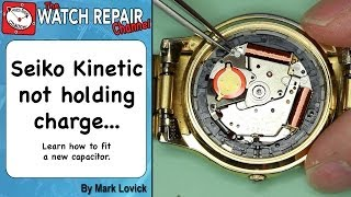 Seiko Kinetic watch is not holding charge. How to fit a new capacitor. 7M22