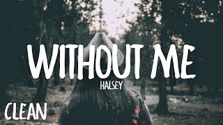 Halsey   Without Me (Clean   Lyrics)