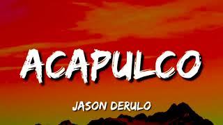 Juson Derulo - Acapulco - (Lyrics/ Letra)