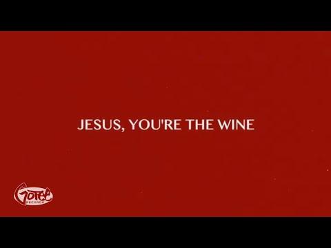 Jesus, You're the Wine