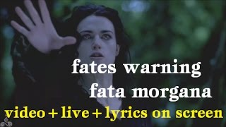 Fates Warning-Fata Morgana (video+live+lyrics on screen)