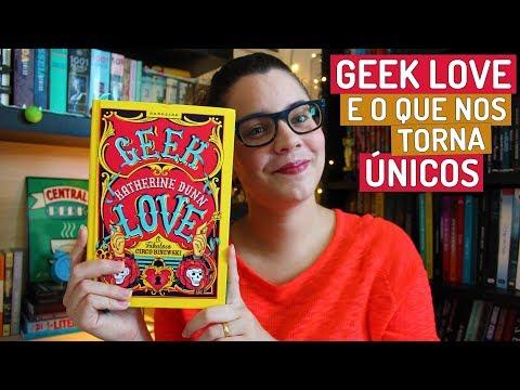 GEEK LOVE: BIZARRAMENTE ESPETACULAR | BOOK ADDICT