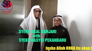 MASHA ALLAH DUO SYEKH DARI INDONESIA..SYEKH ASAL BANJARI With SYEKH RASYID.