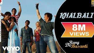 A.R. Rahman - Khalbali Best Video|Rang De Basanti|Aamir Khan|Siddharth|Soha|Nacim