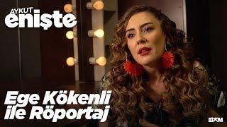 Aykut Enişte - Ege Kökenli ile Röportaj (Sinemalarda)