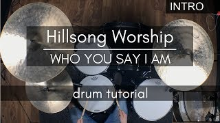 Hillsong Worship - Who You Say I Am (Drum Tutorial)